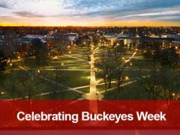 decorative photo of The Oval on Ohio State's campus with caption that reads Celebrating Buckeye Week